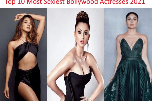 Top 10 Most Sexiest Bollywood Actresses 2021 : 10 सबसे सेक्सी बॉलीवुड अभिनेत्रियाँ 2021