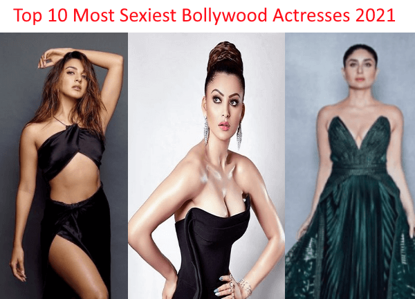Top 10 Most Sexiest Bollywood Actresses 2021